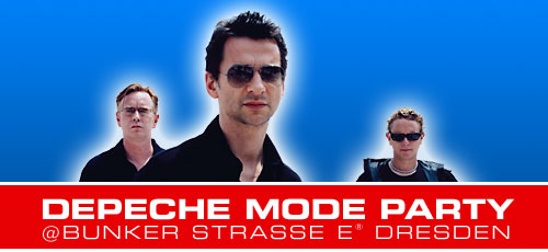 Depeche Mode Party @ BUNKER STRASSE E® Dresden